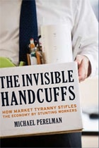 The Invisible Handcuffs of Capitalism