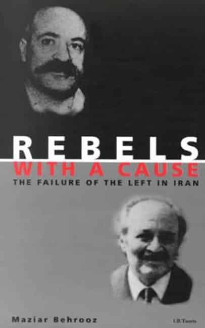 Rebels with a Cause: The Failure of the Left in Iran