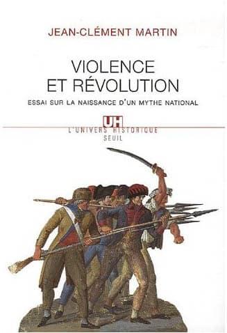 Violence et Révolution: Essai sur la naissance d'un mythe national