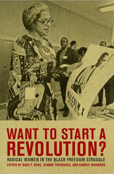 Want to Start a Revolution?: Radical Women in the Black Freedom Struggle