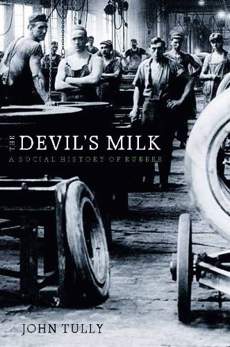 >The Devil's Milk: A Social History of Rubber