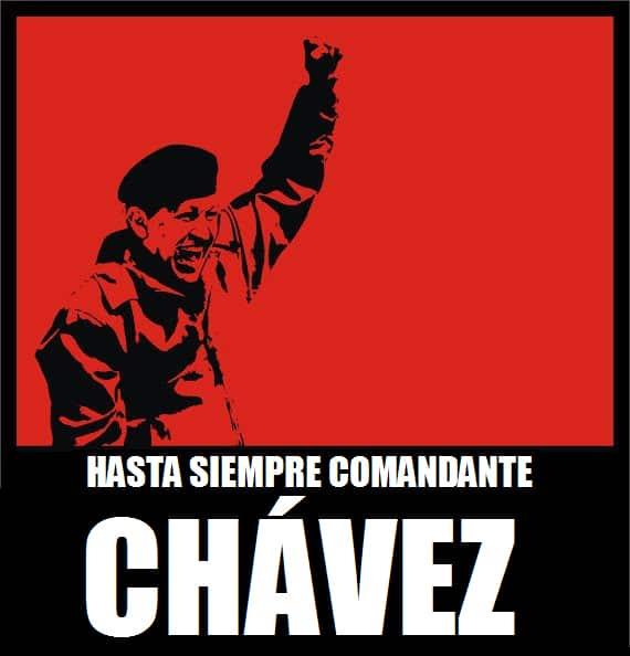 Hasta Siempre Comandante Chávez