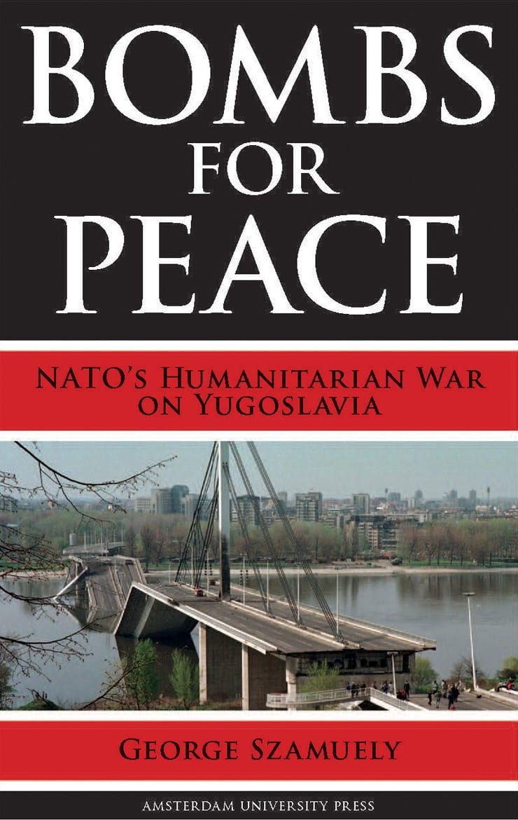 Bombs for Peace: NATO's Humanitarian War on Yugoslavia