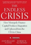 "Bernard D'Mello, ""Unending Hard Times: Whose Is the Toil and Whose Is the Wealth?"" (A Review of The Endless Crisis: How Monopoly-Finance Capital Produces Stagnation and Upheaval from the USA to China by John Bellamy Foster and Robert W McChesney)"