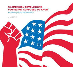 50 American Revolutions You're Not Supposed to Know