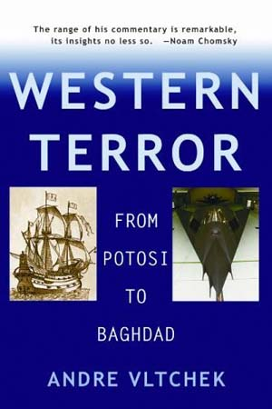 Western Terror from Potosi to Baghdad