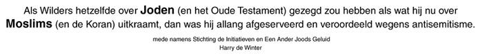 Als Wilders hetzelfde over Joden (en het Oude Testament) had gezegd als wat hij nu over Moslims (en de Koran) uitkraamt, dan was hij allang afgeserveerd en veroordeeld wegens antisemitisme.