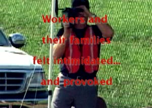 Workers and Then Families Felt Intimidated . . . and Provoked