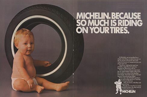 Michelin.  Because So Much Is Riding on Your Tires.