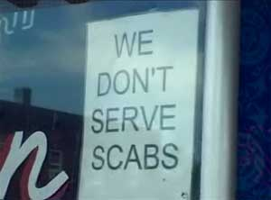 WE DON'T SERVE SCABS