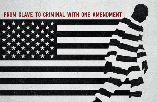 FROM SLAVE TO CRIMINAL WITH ONE AMENDMENT