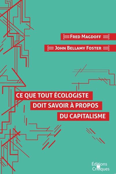 Ce que tout écologiste doit savoir à propos du capitalisme (What every environmentalist needs to know about capitalism)