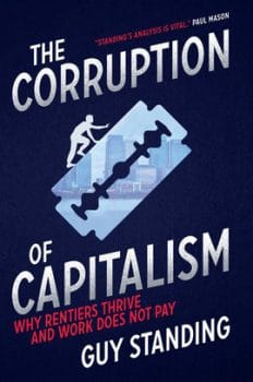 The Corruption of Capitalism by Guy Standing