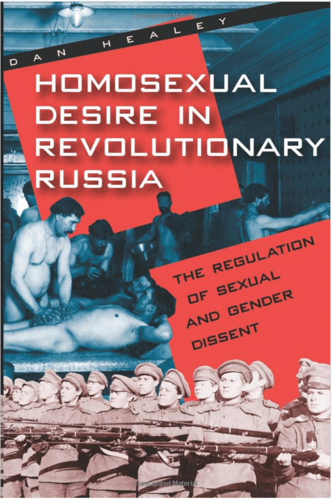 Homosexual Desire in Revolutionary Russia by Dan Healy