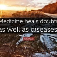 | Medicine heals doubts as well as diseases Karl Marx | MR Online