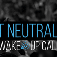 Net Neutrality - Wake Up Call