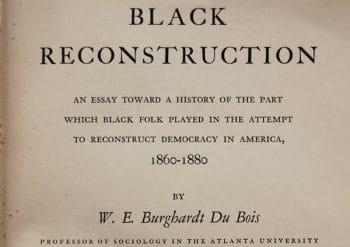 The Du Bois Center at Great Barrington » Black Reconstruction by W. E. B. Du Bois
