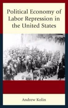 Political Economy of Labour Repression in the United States