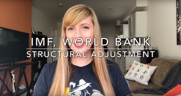 IMF, World Bank, & Structural Adjustment