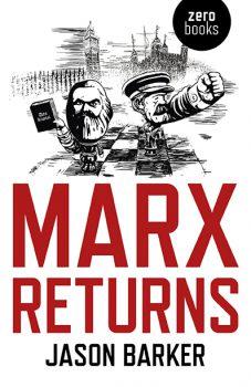 Marx Returns by Jason Barker