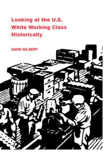 The U.S. white working class historically