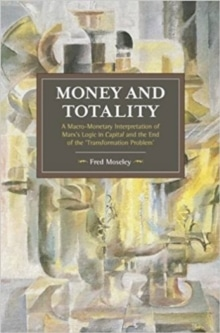 Money and Totality - A Macro-Monetary Interpretation of Marx's Logic in Capital and the End of ... readingspace.co.uk