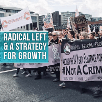 The Radical Left & A Strategy For Growth