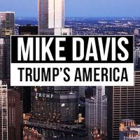 Mike Davis on Trumps America