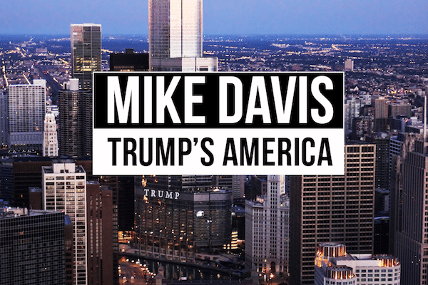 Mike Davis on Trumps America