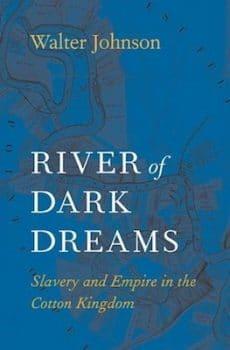 River of Dark Dreams- Slavery and Empire in the Cotton Kingdom | Jet.com