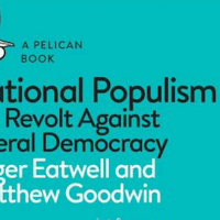 Roger Eatwell and Matthew Goodwin, National Populism: The Revolt Against Liberal Democracy, Pelican Books, October 2018