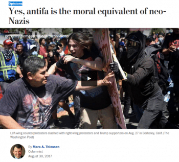 "The Washington Post's Marc Thiessen (8:30:17) argued that fascists and anti-fascists are ""morally indistinguishable."""