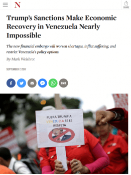 "Mark Weisbrot (The Nation, 9/7/17): ""The Trump administration has made an open and firm commitment to regime change through the destruction of an already debilitated Venezuelan economy."""