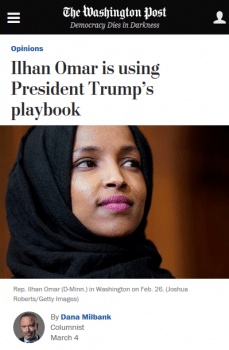 "Dana Milbank (Washington Post, 3/4/19) accused Omar of suggesting ""that Americans who support Israel — by implication, Jews — are disloyal to the United States."""