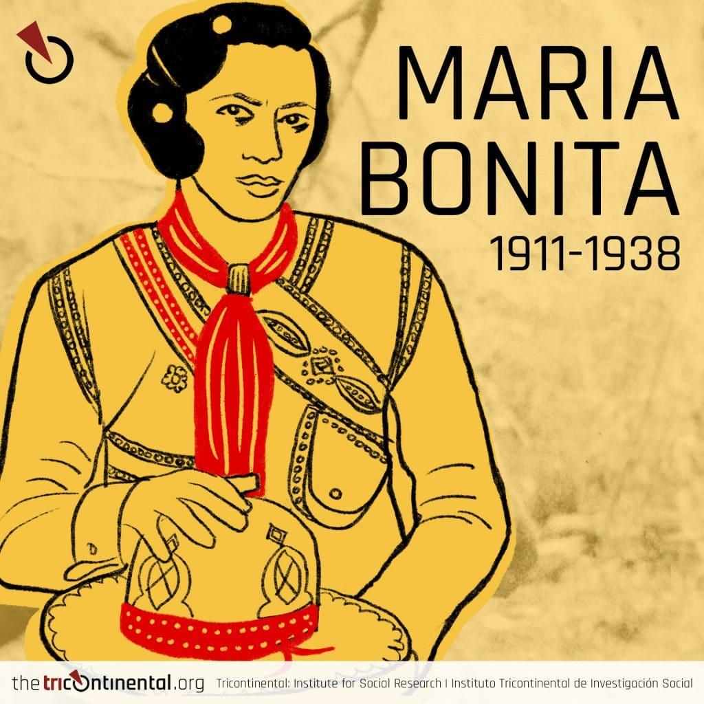 Maria Bonita, or Maria Déia, was a dreamer, a bandit, one of our ancestors.