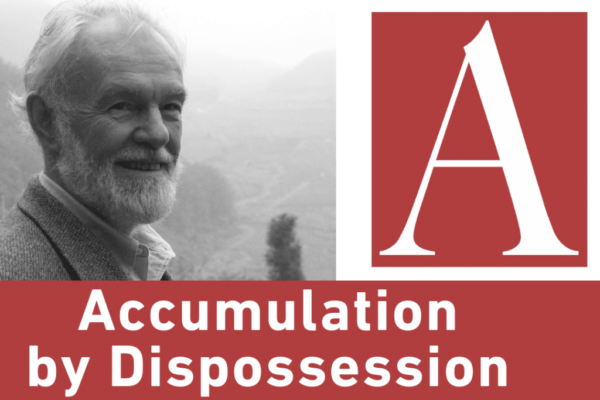 Anti-Capitalist Chronicles- Accumulation by Dispossession