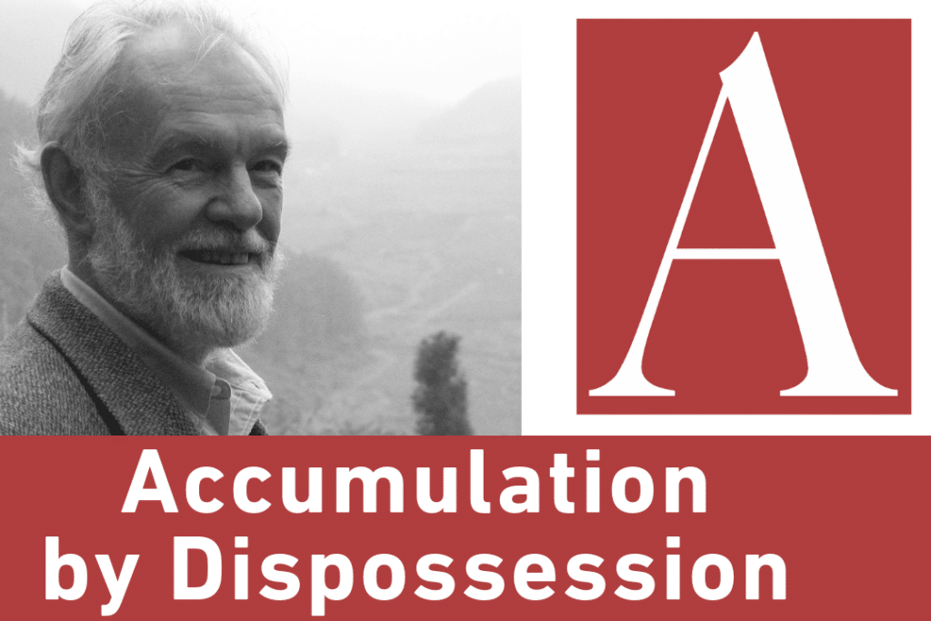 | AntiCapitalist Chronicles Accumulation by Dispossession | MR Online