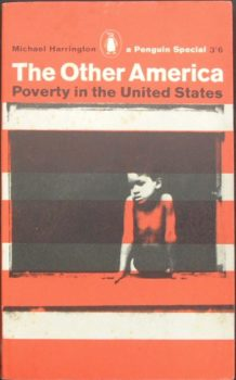 "Harrington's The Other America was influential on ""war on poverty"" programs in the 1960s"