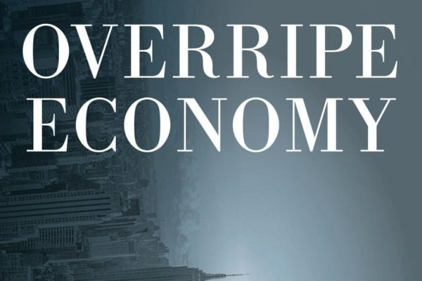 Cover of Overripe Economy: American Capitalism and the Crisis of Democracy
