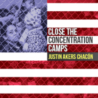 Close the Concentration Camps