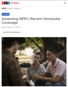 "In answer to the question, ""How can reporting of current news also take account of decades of historical context surrounding US intervention in Latin America? NPR public editor Juliette Rocheleau (4/9/19) concludes: ""It depends."""