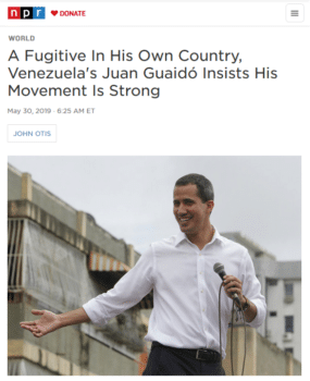 "NPR (5/30/19) says Juan Guaidó is ""recognized by dozens of countries as Venezuela's rightful head of state""—without mentioning that he was unknown to most Venezuelans when he proclaimed himself president."
