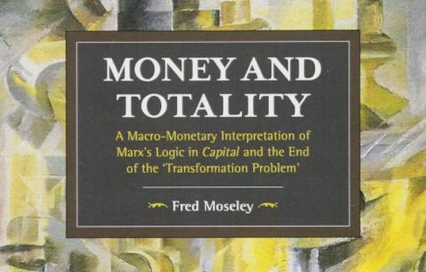 | Money and Totality by Fred Moseley | MR Online