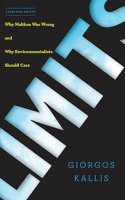 Giorgos Kallis - Limits: Why Malthus Was Wrong and Why Environmentalists Should Care