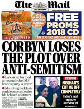 Jeremy Corbyn faced a torrent of trumped-up antisemitism charges (Mail, 7:29:19).