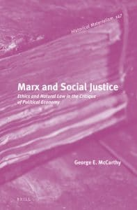 | Marx and Social Justice Ethics and Natural Law in the Critique of Political Economy | MR Online