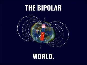 The Bipolar World