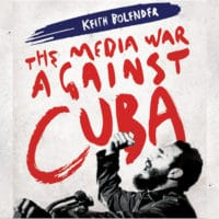 Manufacturing the Enemy: The Media War Against Cuba