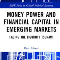 Money Power and Financial Capital in Emerging Markets Facing the Liquidity Tsunami, 1st Edition