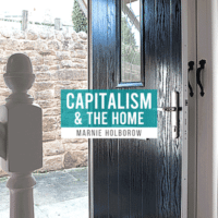 Capitalism and the home
